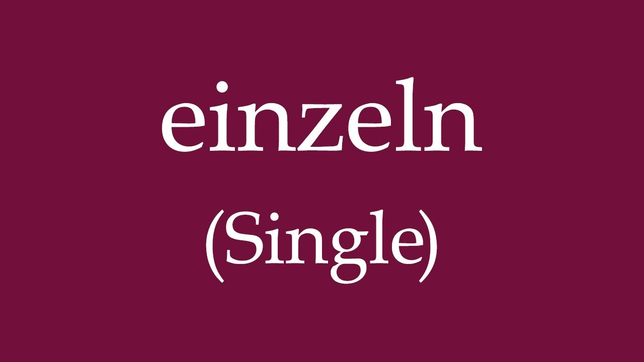 How To Say 'Single' (einzeln) in German