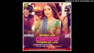 BABY KO BASS PASAND HAI - DJ HARSH BHUTANI FT. DJ AB REMIX
