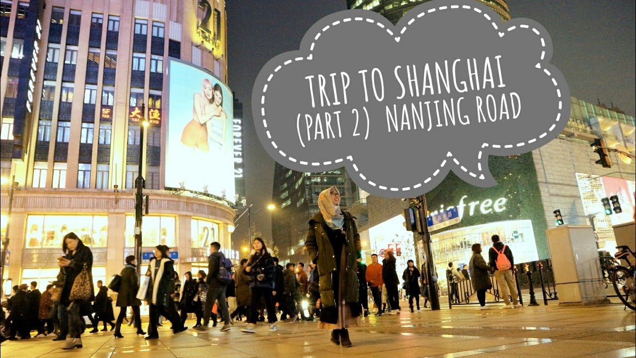 Trip To Shanghai Part 2 Nanjing Road Halal Food Youtube