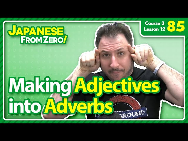 Making adjectives into adverbs - Japanese From Zero! Video 85