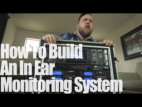How To Build An In Ear Monitoring System!