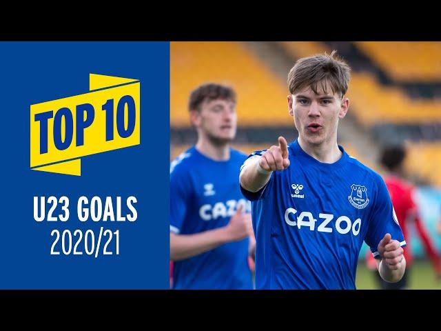 TOP 10 UNDER-23S GOALS OF 2020/21