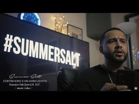 Curtiss King x Oh Gosh Leotus - Summer Salt Intro ft. KiT (Music Video)