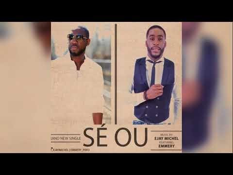 Ejay Michel ft Emmery - Se Ou!