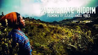 Passionate Riddim Mix (Full) Feat. Chronixx, Kelissa, Daville, Zagga, Tiana, (Sept. Refix 2017)