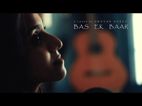 Bas ek baar (Soham Naik) | Female cover by Swoyanshree