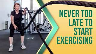 It's never too late to start exercising