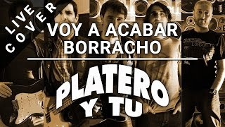 Voy A Acabar Borracho Platero Y Tu Descargar Download