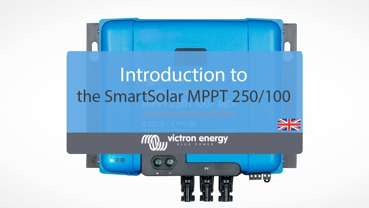 Video - Introduction to the SmartSolar MPPT 250/100