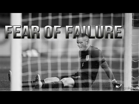 FEAR OF FAILURE – Goalkeeper Motivation