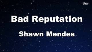 Bad Reputation - Shawn Mendes Karaoke 【No Guide Melody】 Instrumental