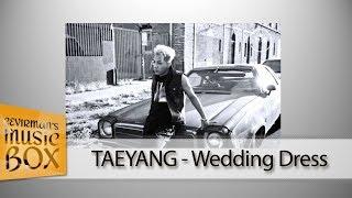 TAEYANG - Wedding Dress (Türkçe Altyazılı/Karaoke) [Çevirman's-Box]