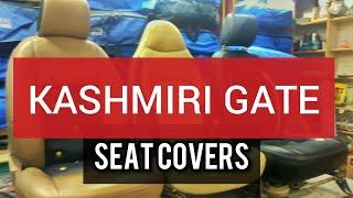 Kashmiri Gate Market,New Delhi | Seat covers| Seat Covers in Bucket Fitting |  Cheapest Seat covers.