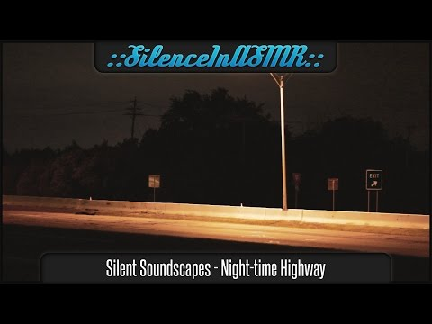 Silent Soundscapes - Night-Time Highway - No Talking ASMR