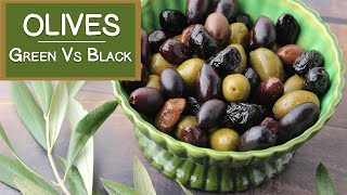 About Olives, Green Vs Black | Curing Olives and Oleuropein Content