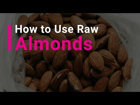 How to Use Your Raw Almonds!