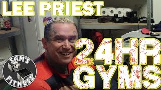 LEE PRIEST and Training in 24hr GYMS