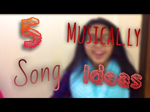 5 musical.ly song ideas | itsmeangel22