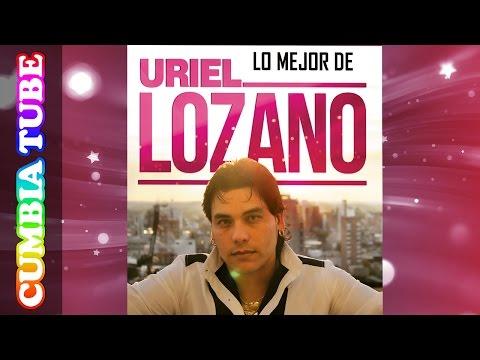 Lo Mejor De Uriel Lozano | Enganchado