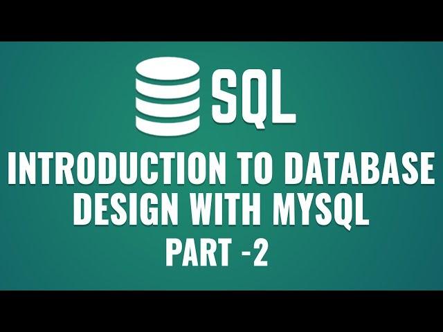 Learn Database Design with MySQL  | MySQL Storage Engines & Datatypes | Part 2