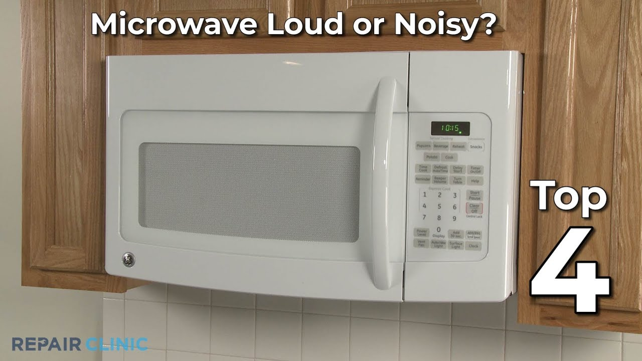 top reasons microwave is loud or noisy microwave oven troubleshooting