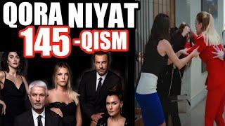 Qora niyat 145-qism uzbek tilida turk film кора ният 145-кисм