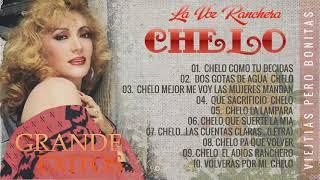 CHELO RANCHERAS MEXICANAS MIX VIEJITAS 90S | 20 GRANDES EXITOS CANCIONES DE CHELO