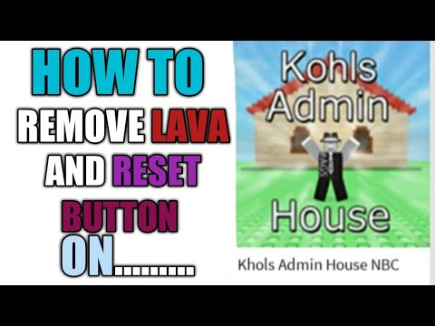 How To Remove The Lava And Reset Button On Khols Admin House
