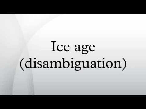 Ice age (disambiguation)