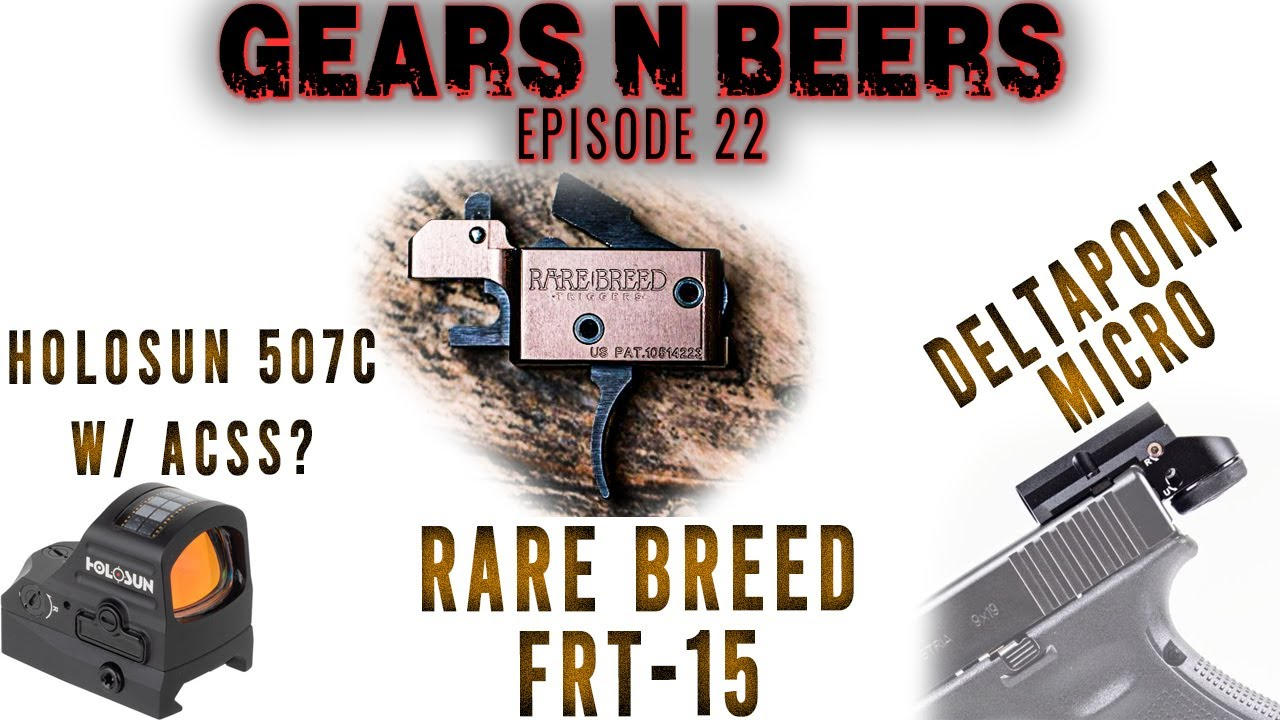 GEARS N BEERS Podcast 22: Rare Breed FRT15, Leupold DeltaPoint Micro, & The Capitol Riot