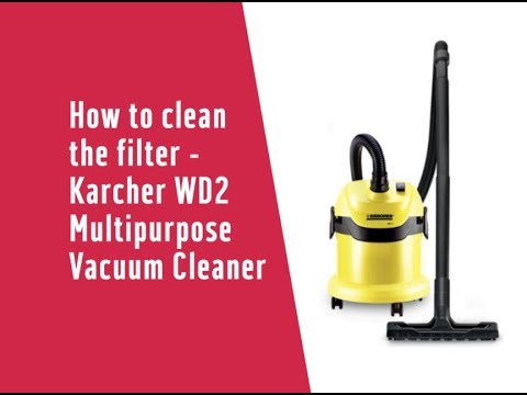 How to clean the filter - Karcher WD2 Multipurpose Vacuum Cleaner (3462542)