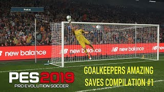 PES 2019 ● Goalkeepers Best Saves Compilation #1 HD