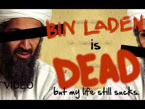 Bin Laden is Dead (But My Life Still Sucks)