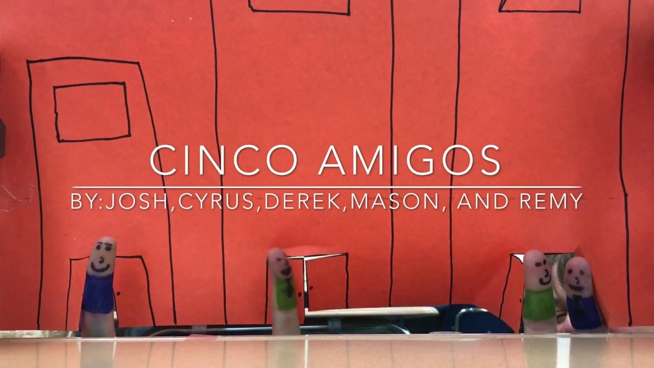 Cinco Amigos; Spanish Project/Movie