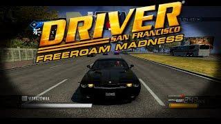 "DRIVER SAN FRANCISCO | ""FREEROAM MADNESS"""