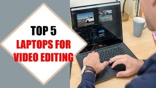 Top 5 Best Laptops For Video Editing 2018 | Best Laptops For Video Editing Review By Jumpy Express