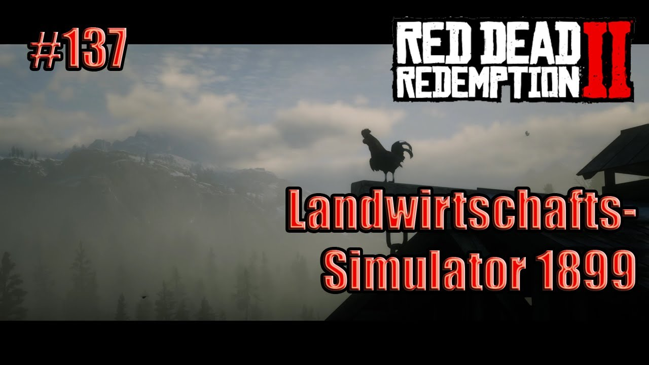 #137 - Landwirtschafts-Simulator 1899 - RDR2 PC - YouTube