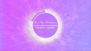In My Dream (Original) /HAKASE K x DAZBEE