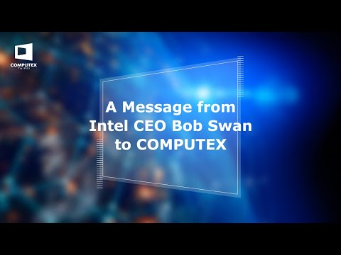 A Message from Intel CEO Bob Swan to COMPUTEX
