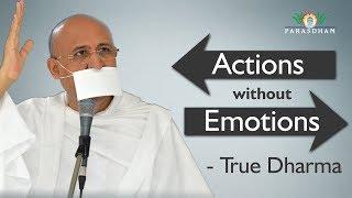 Actions without Emotions - True Dharma | 30 Karma Siddhant | Pawandham 2017