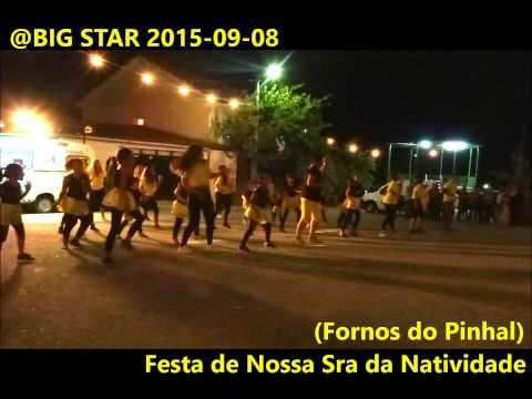 BIG STAR - Festa de Nossa Sra da Natividade (Fornos do Pinhal 2015-09-08)