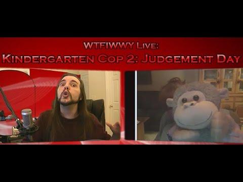 WTFIWWY Live – Kindergarten Cop 2: Judgement Day 6/3/13