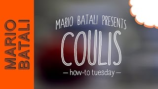 Mario Batali's How-to Tuesday: Coulis