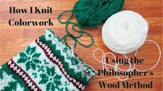 How I Knit Colorwork Using The Philosopher's Wool Method