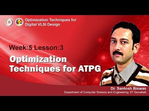 VLSI Design [ Module 04 - Lecture 15] VLSI  Testing: Optimization Techniques for ATPG