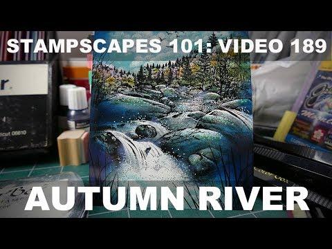 Stampscapes 101: Video 189.  Autumn River