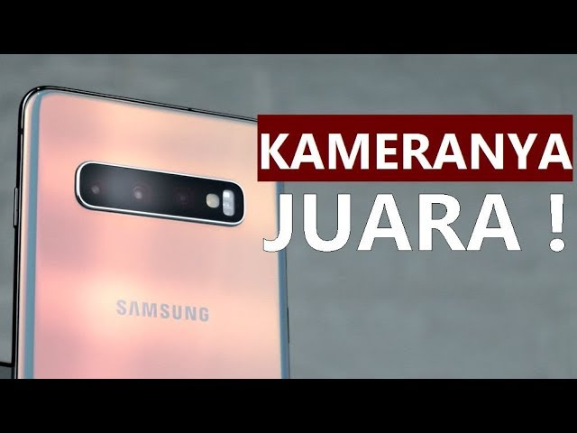 Nyobain Hape Flagship! Samsung Galaxy S10 Indonesia