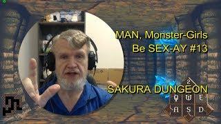 SAKURA DUNGEON - MAN, Monster-Girls Be SEX-AY #13