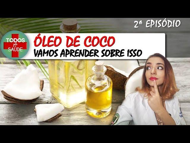 ÓLEO DE COCO: Vamos aprender sobre isso!! 2º Episódio