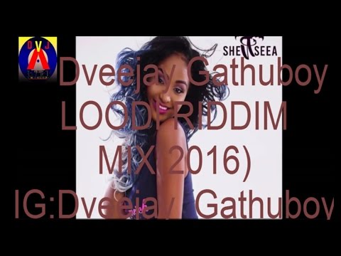 Dveejay Gathuboy LOODI  Riddim MIX 2016 {CHROME ENT PRESENTS}.